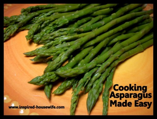 Inspired-Housewife: Cooking Asparagus Made Easy - No Fail Method