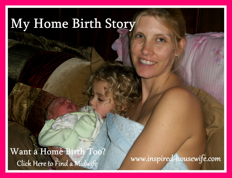 Inspired-Housewife: My Home Birth Story - Want A Home Birth Too? Click here to find a Midwife