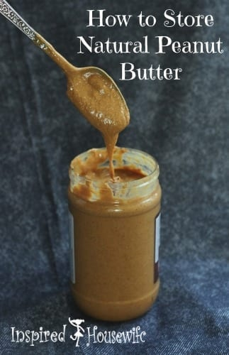 How to Store Natural Peanut Butter