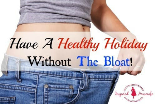 Have A Healthy Holiday without The Bloat