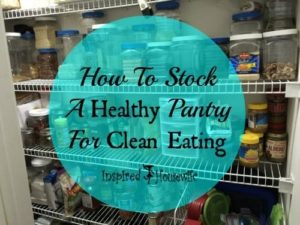 How To Stock A Healthy Pantry For Clean Eating
