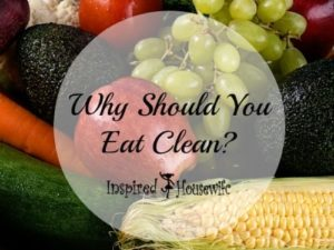 Why Should You Eat Clean?