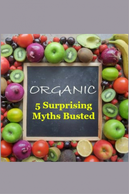 Should I Stick To The Organic Produce Market? 5 Surprising Myths Busted