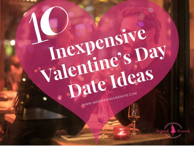 10 Inexpensive Valentine's Day Date Ideas