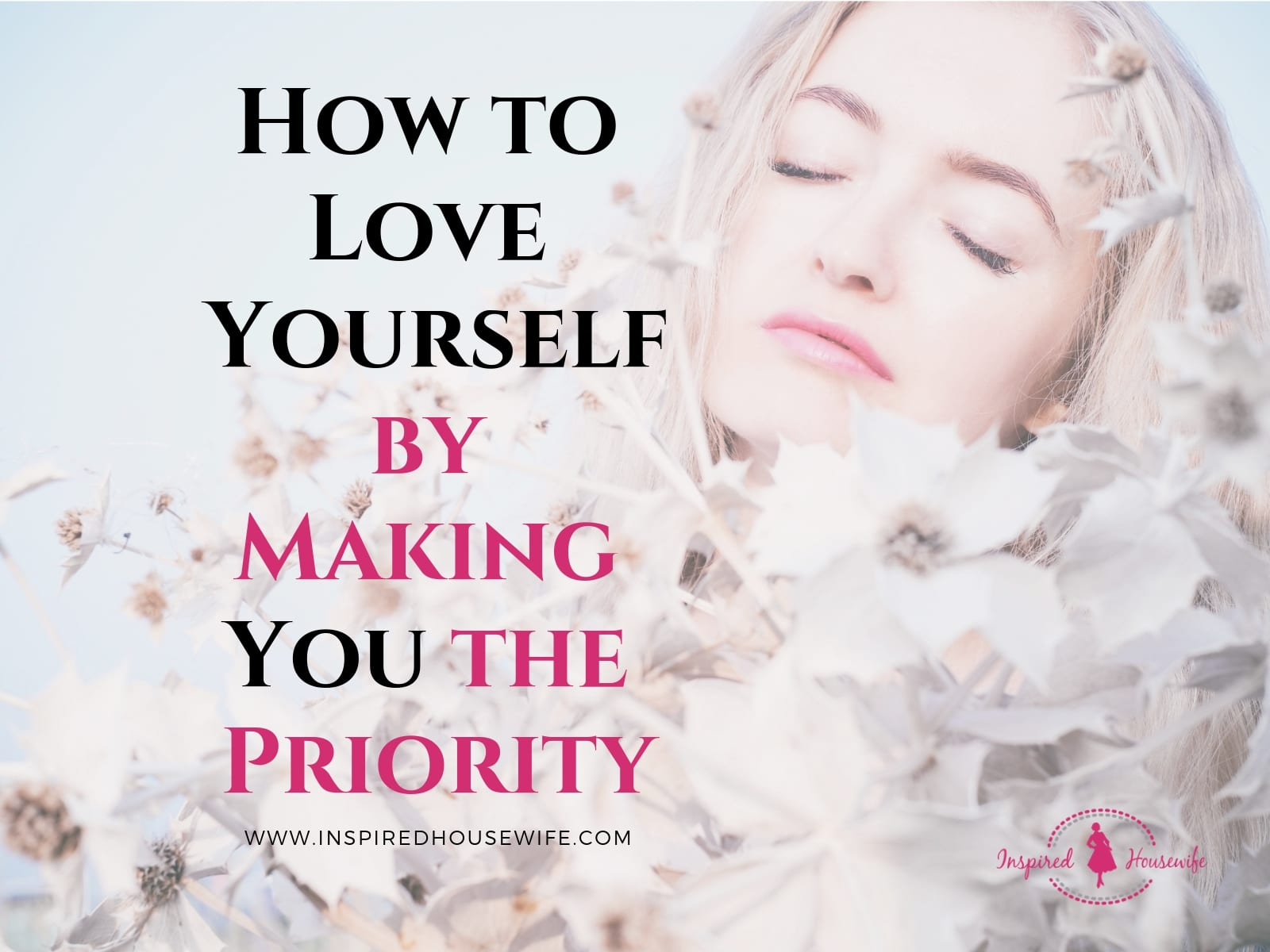 How to Love Yourself by Making You the Priority
