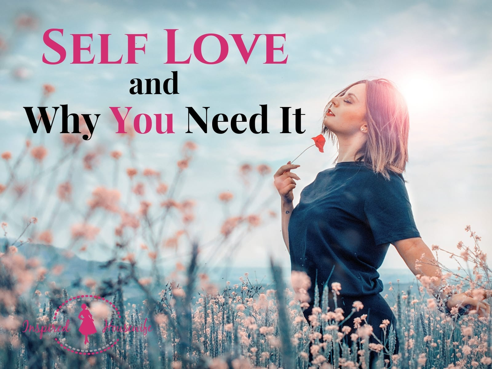 Self Love and Why You Need It