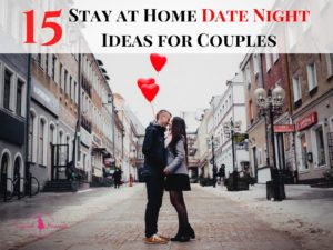15 Stay at Home Date Night Ideas for Couples