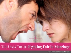 The Ugly Truth of Fighting Fair in Marriage