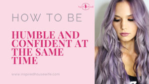 How to Be Humble and Confident at the Same Time