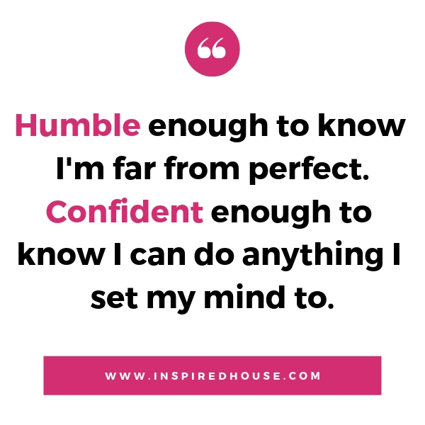 How to be humble and confident.