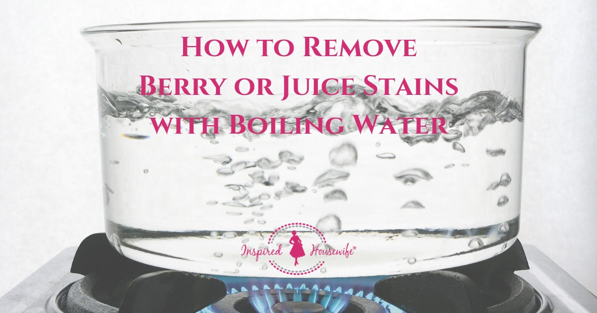 How to Remove Berry or Juice Stains with Boiling Water