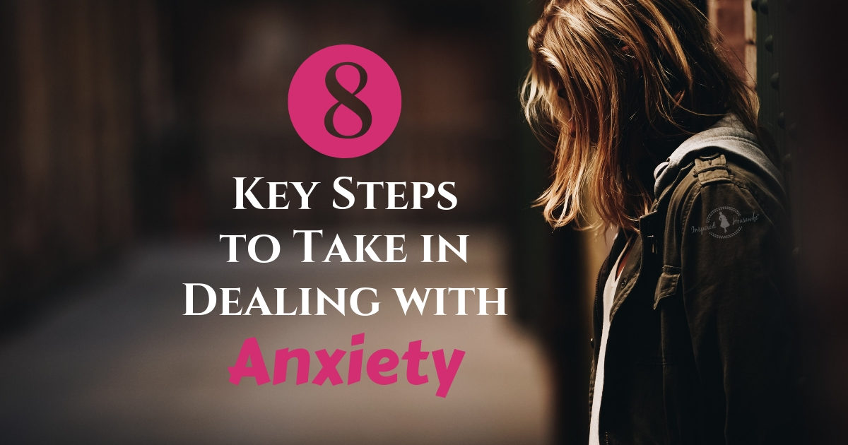 Key Steps to Take in Dealing with Anxiety