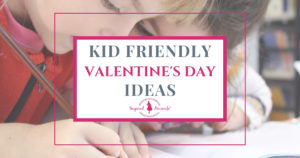 Kid Friendly Valentine's Day Ideas