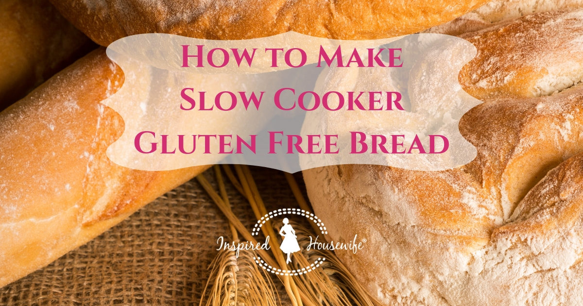How to Make Slow Cooker Gluten Free Bread