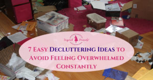 7 Easy Decluttering Ideas